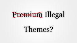 Premium, but illegal themes?